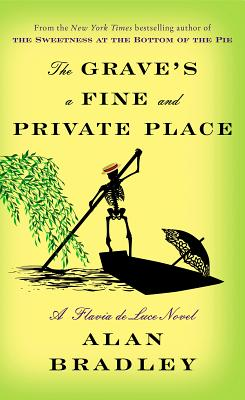 The Grave's a Fine and Private Place (Flavia de Luce Mystery) Cover Image