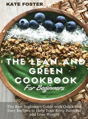The Lean and Green Cookbook for Beginners Cover Image