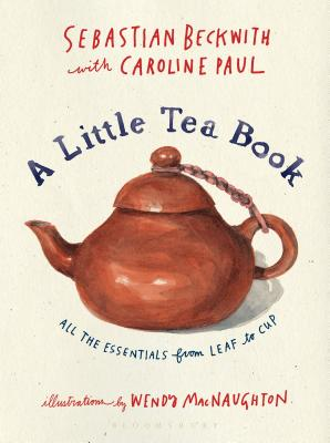 A Little Tea Book: All the Essentials from Leaf to Cup Cover Image