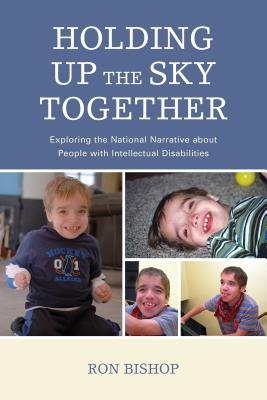 Holding Up The Sky Together: Unpacking the National Narrative about People with Intellectual Disabilities Cover Image