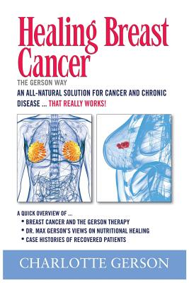 Healing Breast Cancer - The Gerson Way Cover Image