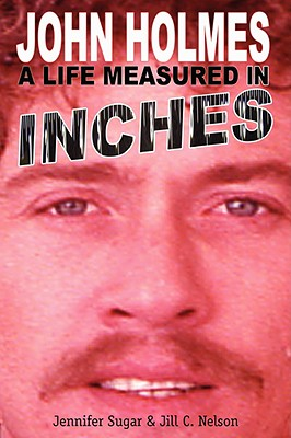 John Holmes, a Life Measured in Inches Cover Image
