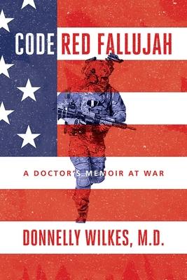 Code Red Fallujah: A Doctor's Memoir at War Cover Image