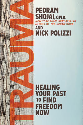 Trauma: Healing Your Past to Find Freedom Now Cover Image