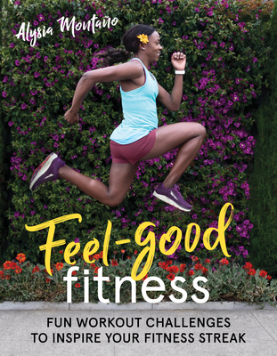 Feel-Good Fitness: Fun Workout Challenges to Inspire Your Fitness Streak Cover Image
