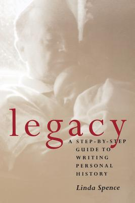Legacy: A Step-By-Step Guide To Writing Personal History Cover Image