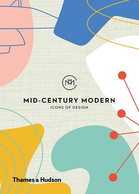 Mid-Century Modern: Icons of Design Cover Image