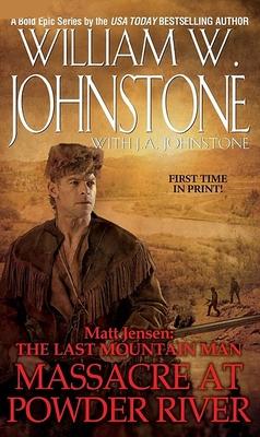Massacre at Powder River (Matt Jensen/Last Mountain Man #7) Cover Image