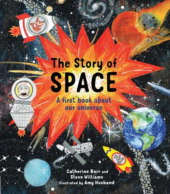 The Story of Space: A first book about our universe Cover Image