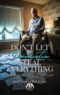 Don't Let Dementia Steal Everything: Avoid Mistakes, Save Money, and Take Control Cover Image