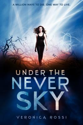 Under the Never Sky (Under the Never Sky Trilogy #1) Cover Image