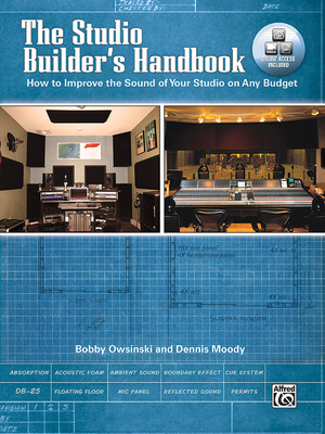 The Studio Builder's Handbook: How to Improve the Sound of Your Studio on Any Budget, Book & Online Video/Pdfs Cover Image