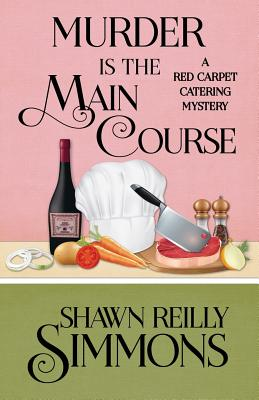 Murder Is the Main Course (Red Carpet Catering Mystery #4) Cover Image