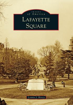 Cover for Lafayette Square (Images of America (Arcadia Publishing))