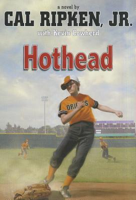 Hothead (Cal Ripken Jr.'s All Stars #1) Cover Image