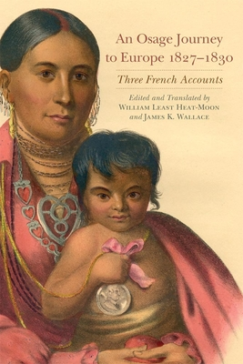 An Osage Journey to Europe, 1827-1830: Three French Accounts Cover Image