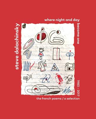 Where Night and Day Become One: The French Poems Cover Image