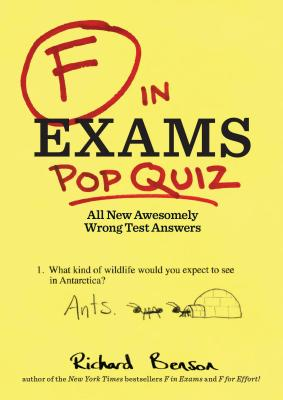 F in Exams: Pop Quiz: All New Awesomely Wrong Test Answers Cover Image