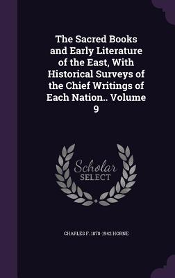 Cover for The Sacred Books and Early Literature of the East, with Historical Surveys of the Chief Writings of Each Nation.. Volume 9