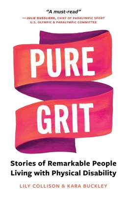 Pure Grit: Stories of Remarkable People Living with Physical Disability Cover Image