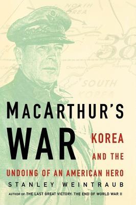 MacArthur's War: Korea and the Undoing of an American Hero Cover Image
