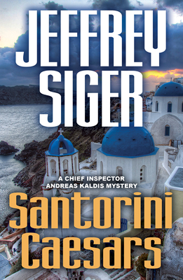 Santorini Caesars (Chief Inspector Andreas Kaldis Mysteries #8) Cover Image