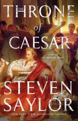 The Throne of Caesar: A Novel of Ancient Rome (Novels of Ancient Rome #16) Cover Image
