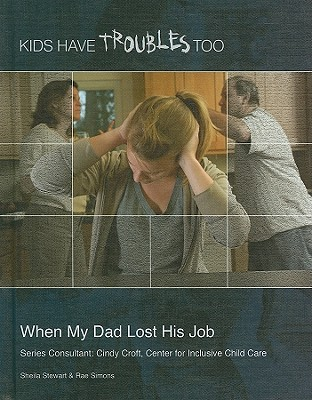 When My Dad Lost His Job (Kids Have Troubles Too) Cover Image