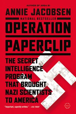 Operation Paperclip: The Secret Intelligence Program that Brought Nazi Scientists to America Cover Image
