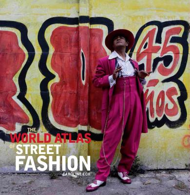 The World Atlas Of Street Fashion Hardcover Hennessey