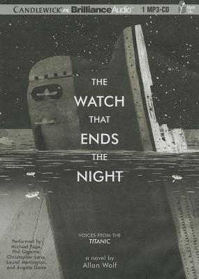 The Watch That Ends the Night: Voices from the Titanic Cover Image