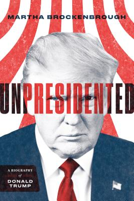 Unpresidented: A Biography of Donald Trump Cover Image