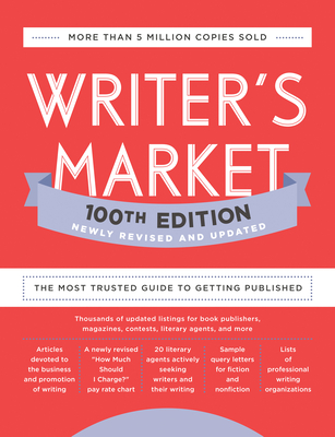 Writer's Market 100th Edition: The Most Trusted Guide to Getting Published Cover Image