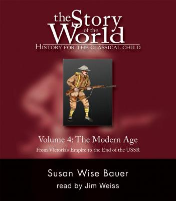 Story of the World, Vol. 4 Audiobook: History for the Classical Child: The Modern Age Cover Image