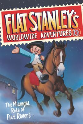 Flat Stanley's Worldwide Adventures #13: The Midnight Ride of Flat Revere Cover Image