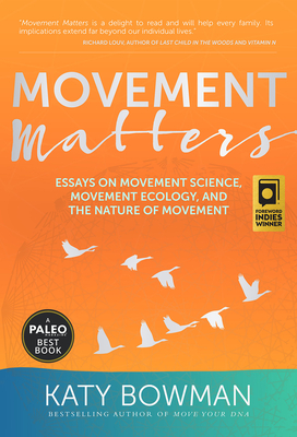 Movement Matters: Essays on Movement Science, Movement Ecology, and the Nature of Movement Cover Image
