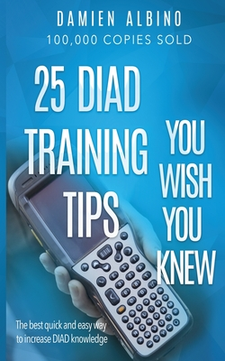 25 DIAD Training Tips You Wish You Knew: The best quick and easy way to increase DIAD knowledge Cover Image