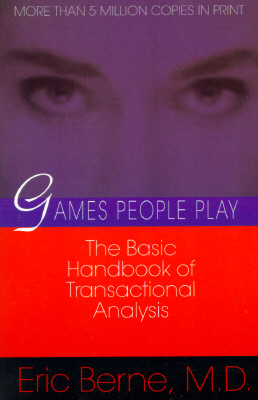 Games People Play: The basic handbook of transactional analysis. Cover Image