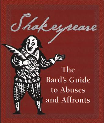 Shakespeare: The Bard's Guide To Abuses And Affronts Cover Image
