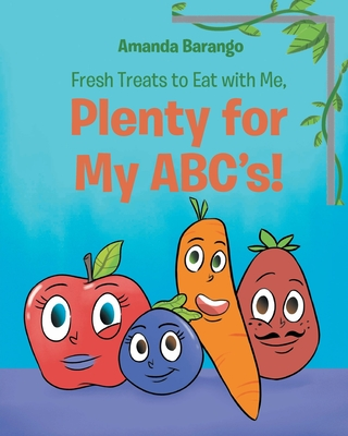 Fresh Treats to Eat With Me, Plenty for My ABCs! Cover Image