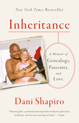Inheritance Dani Shapiro, Anchor, $16.95,