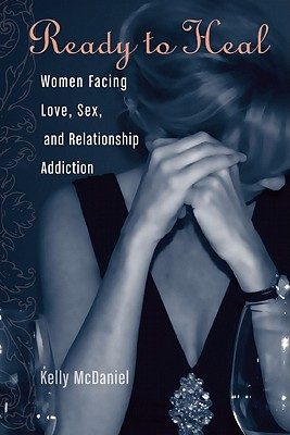 Ready to Heal: Women Facing Love, Sex, and Relationship Addiction Cover Image
