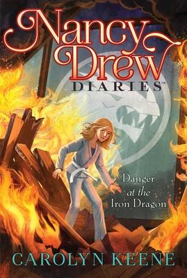 Danger at the Iron Dragon (Nancy Drew Diaries #21) cover