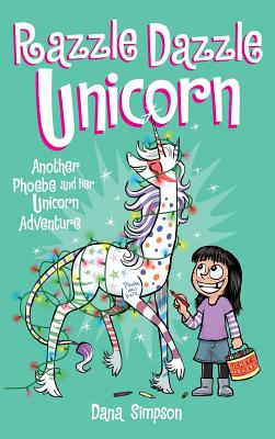 Razzle Dazzle Unicorn: Another Phoebe and Her Unicorn Adventure Cover Image