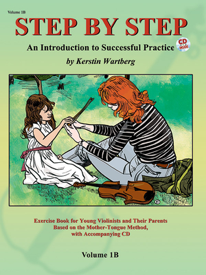 Step by Step 1b -- An Introduction to Successful Practice for Violin: Book & CD (Step by Step (Suzuki) #1) Cover Image