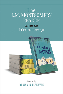 The L.M. Montgomery Reader: Volume Two: A Critical Heritage Cover Image