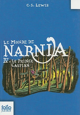 Le Prince Caspian = Prince Caspian (Chronicles of Narnia #4) Cover Image