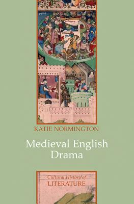 Medieval English Drama (Polity Cultural History of Literature) Cover Image