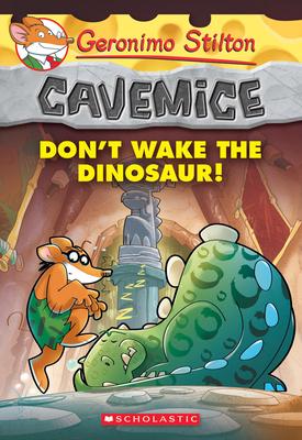 Don't Wake the Dinosaur! (Geronimo Stilton Cavemice #6) Cover Image