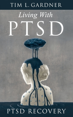 Living With PTSD: PTSD Recovery Cover Image